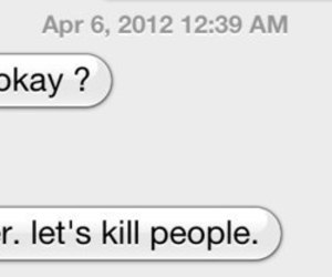kill, text, and people image
