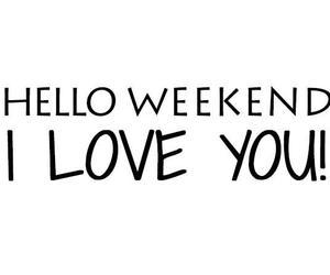 hello, weekend, and you image