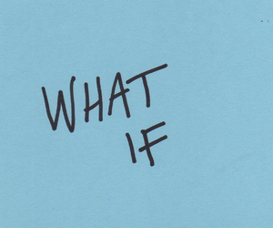 quotes, what if, and blue image