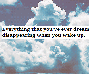 disappear, Dream, and quotes image
