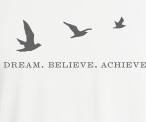 believe, Dream, and life image