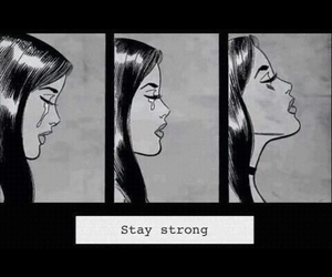 strong, stay strong, and sad image