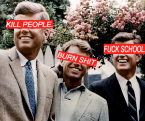 fuck, fuck school, and john f kennedy image