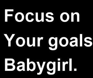 focus, goals, and babygirl image