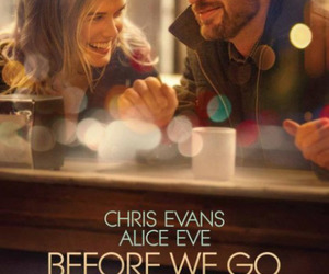 chris evans, before we go, and Alice Eve image