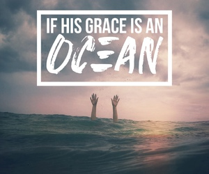 ocean, god, and grace image