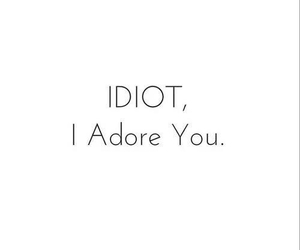 adore, love, and idiot image