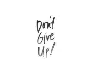 don't give up, note, and quote image