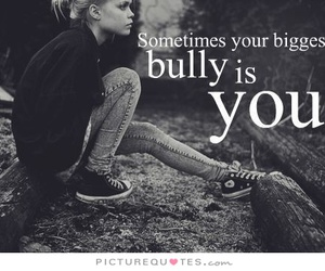 bully, quote, and sad image