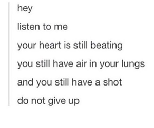 stay strong, dont give up, and im here for you image