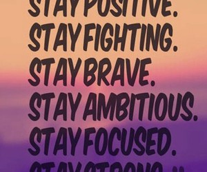 brave, stay, and focused image