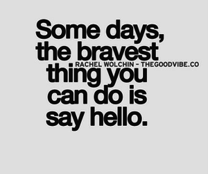 brave, hello, and quote image
