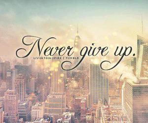 never, never give up, and quote image