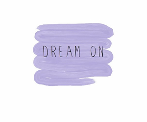 Dream, purple, and quotes image