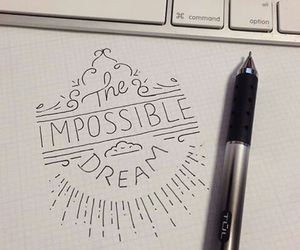lettering, doodling, and the impossible dream image