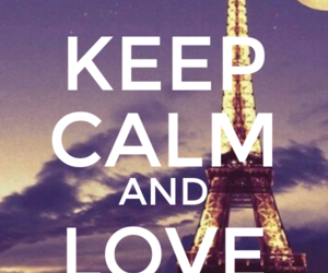 eiffel tower, keep calm, and love image