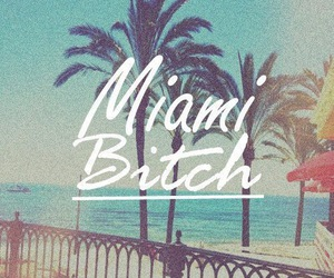 Miami, bitch, and beach image