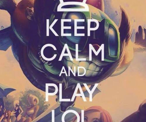 keep calm and play lol image