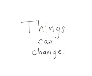 change, quotes, and things image