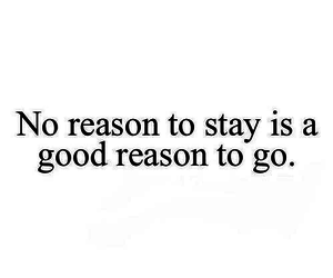 quotes, stay, and reason image