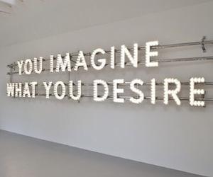 desire, imagine, and quote image