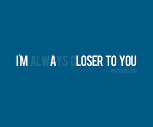 text, loser, and quote image
