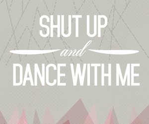 shut up and dance image