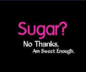 sugar, sweet, and quotes image
