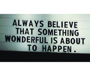 believe, quotes, and life image