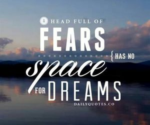 Dream, quotes, and fear image