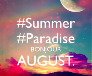 summer, August, and paradise image