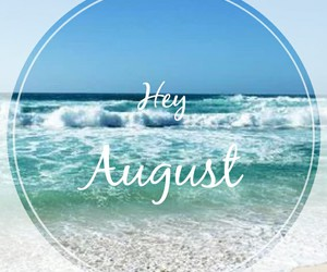 August, hey, and welcome image