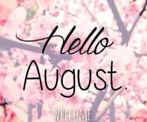 August, hello august, and hello image