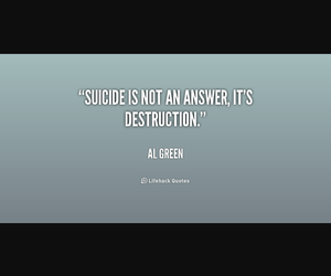 destruction, suicide, and not the answer image