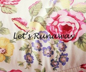flowers, me, and runaway image