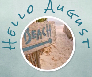beach, hello august, and summer image