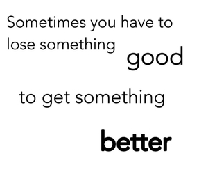 better, quote, and life image