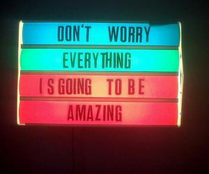 amazing, quote, and don't worry image