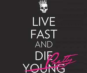 pretty, die, and live image