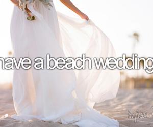 wedding, beach, and before i die image