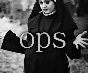 ops, nun, and black and white image