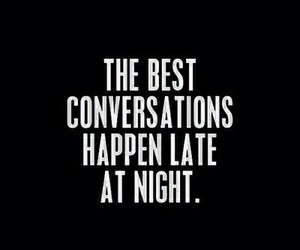 night, conversation, and quotes image
