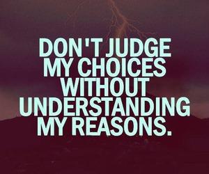 quotes, reason, and choice image