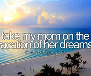 mom, Dream, and vacation image