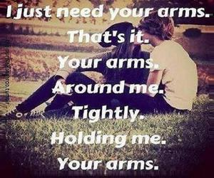 your arms, tightly, and around me image