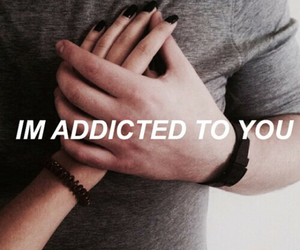 addicted, quote, and love image
