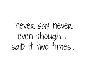 quote, never say never, and pic lab image