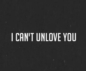 love, quotes, and unlove image