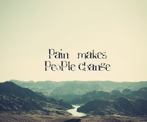 pain, change, and quotes image