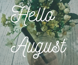 August, font, and hello image